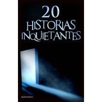 20 HISTORIAS INQUIETANTES