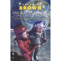 BROWN Nº 2: LUNA DE MIEL EN EL INFIERNO, Y OTROS CUENTOS DE MARCIANOS
