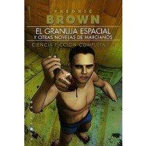 BROWN Nº 4: EL GRANUJA ESPACIAL Y OTRAS NOVELAS DE MARCIANOS
