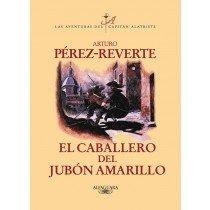 CAPITÁN ALATRISTE: EL CABALLERO DEL JUBÓN AMARILLO