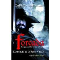 FORCADA. UN ESPÍA ESPAÑOL AL SERVICIO DE FELIPE II: EL SECRETO DE LA REINA VIRGEN