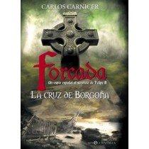 FORCADA. UN ESPÍA ESPAÑOL AL SERVICIO DE FELIPE II: LA CRUZ DE BORGOÑA