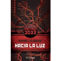 HACIA LA LUZ (METRO 2033)