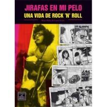 JIRAFAS EN MI PELO: UNA VIDA DE ROCK AND ROLL