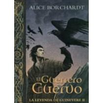 LA LEYENDA DE GUINEVERE II: EL GUERRERO CUERVO