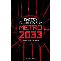 METRO 2033: EL ÚLTIMO REFUGIO