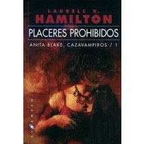 PLACERES PROHIBIDOS. ANITA BLAKE: CAZAVAMPIROS Nº 1