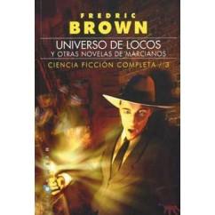BROWN Nº 3: UNIVERSO DE LOCOS, Y OTRAS NOVELAS DE MARCIANOS